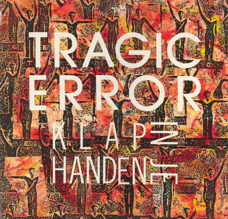 Tragic Error - Klap In Je Handen
