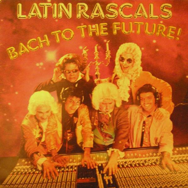 Latin Rascals - Bach To The Future