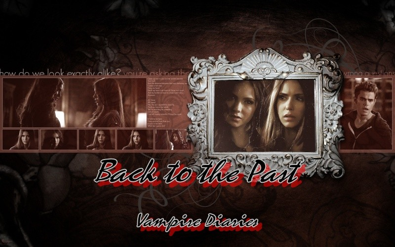 Back to the past - Vampire Diaries